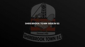 Shirebrook Town Reserves
