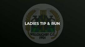 Ladies Tip & Run