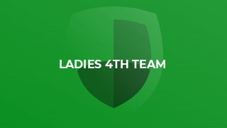 Ladies 4s 23rd Feb and 2nd March