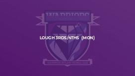 Lough 3rds/4ths  (Mon)
