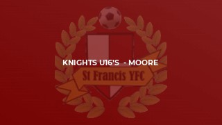 Knights U16's  - Moore
