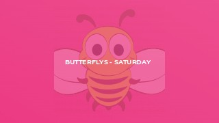 Butterflys - Saturday