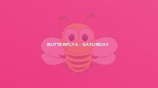 Butterflys - Saturday