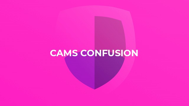 Cams Confusion